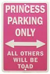 Princess Parking Only Tin Sign