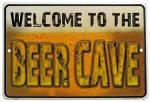 Welcome to the Beer Cave Tin Sign