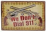 Don't Dial 911 Tin Sign
