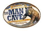 Welcome To The Man Cave Tin Sign