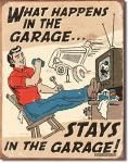 What Happens in the Garage Tin Sign