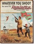 "Remington ""Whatever You Shoot"" Tin Sign"