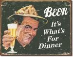 Beer For Dinner Tin Sign