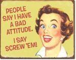 Bad Attitude Tin Sign