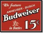 """Budweiser """"15 Cent Bottles"""" Tin Sign"""