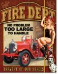 Fire Department - No Problem Tin Sign