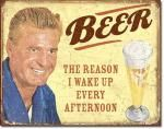 Beer is the Reason Tin Sign