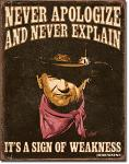 John Wayne Sign Of Weakness Tin Sign