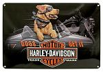 Harley Davidson Dogs Get It Tin Sign