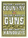 Can't Have My Country Tin Sign