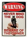 Warning Never Mind the Dog Tin Sign