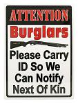 Attention Burglars Tin Sign