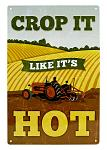 Crop It Like It's Hot Tin Sign