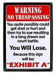 "No Trespassing ""Exhibit A"" Tin Sign"