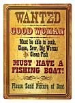 Good Woman Wanted Tin Sign