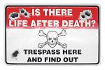 Is There Life After Death Tin Sign