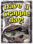 Have a Crappie Day Tin Sign