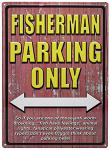Fisherman Parking Only Tin Sign