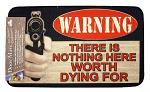 Warning - There is Nothing Here Worth Dying For Door Mat