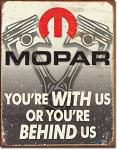 Mopar With Us or Behind Us Tin Sign