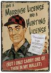 Marriage and Hunting License Tin Sign