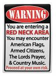 Warning: Red Neck Area Tin Sign