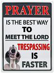 Prayer is the Best Way to Meet the Lord Tin Sign