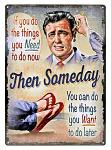 Then Someday Tin Sign